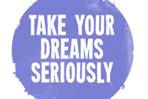 Work-is-not-a-job-Take-Dreams-Seriously-300x200